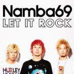 Namba69/LET IT ROCK 【CD+DVD】