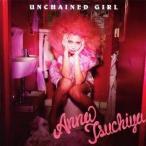 土屋アンナ/UNCHAINED GIRL 【CD】