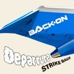 BACK-ON/Departure/STRIKE BACK 【CD】
