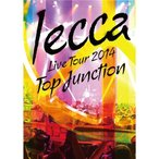 lecca/LIVE TOUR 2014 TOP JUNCTION 【DVD】