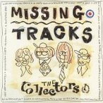 THE COLLECTORS/MISSING TRACKS 【CD】