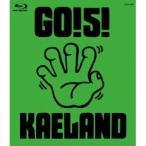 GO!5!KAELAND 【Blu-ray】