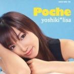 yoshiki*lisa/Poche 【CD+DVD】