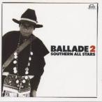 サザンオールスターズ/BALLADE 2,'83〜'86 【CD】