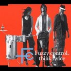 FUZZY CONTROL/think twice 【CD】