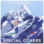SPECIAL OTHERS/『グッドモーニング』 【CD】