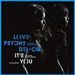LOVE PSYCHEDELICO/It's You 【CD】