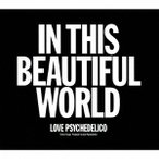 LOVE PSYCHEDELICO/IN THIS BEAUTIFUL WORLD(初回限定) 【CD+DVD】