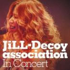 JiLL-Decoy association/In Concert 【CD】