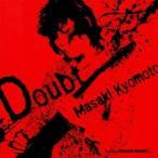 京本政樹/Doubt 〜ダウト〜 【CD】