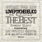 LOVE PSYCHEDELICO/LOVE PSYCHEDELICO 15th ANNIVERSARY TOUR -THE BEST- LIVE《通常盤》 【CD】
