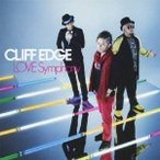 CLIFF EDGE/LOVE Symphony 【CD】