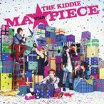 THE KIDDIE/MA★PIECE 【CD】