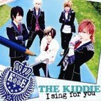 THE KIDDIE/I sing for you《通常盤》 【CD】