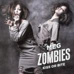 MEG ZOMBIES/KISS OR BITE 【CD】