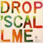 Drop's/コール・ミー 【CD】