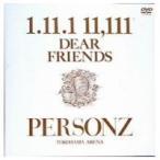 PERSONZ 1.11.1 11.111 DEAR FRIENDS〜PERSONZ YOKOHAMA ARENA〜 【DVD】