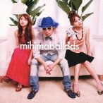 mihimaru GT/mihimaballads 【CD】