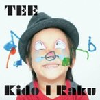 TEE/Kido I Raku 【CD】