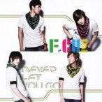 F.CUZ/NEVER LET YOU GO 【CD】