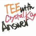 TEE with Crystal Kay/Answer 【CD】