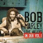 ボブ・マーリー&ザ・ウェイラーズ/イン・ダブ VOL.1 【CD】