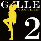 GILLE/I AM GILLE.2(期間限定) 【CD】