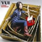 YUI/I LOVED YESTERDAY 【CD】