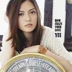 YUI/HOW CRAZY YOUR LOVE 【CD】