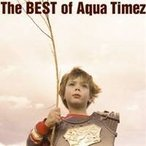 Aqua Timez/The BEST of Aqua Timez 【CD】