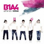 B1A4/LET'S FLY/it B1A4 【CD+DVD】