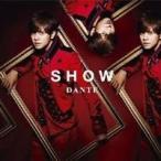 SHOW/DANTE 【CD】
