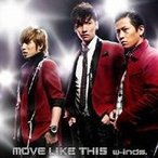 w-inds./MOVE LIKE THIS 【CD】