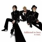 w-inds./Addicted to love 【CD】