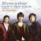 w-inds./Everyday/CAN'T GET BACK 【CD】