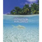 virtual trip モルディブ MALDIVES 【Blu-ray】