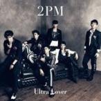 2PM/Ultra Lover 【CD】