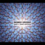 MONDO GROSSO/MONDO GROSSO best+best remixes 【CD】
