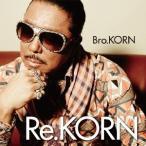 Bro.KORN/Re.KORN 【CD】