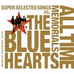 THE BLUE HEARTS/THE BLUE HEARTS 30th ANNIVERSARY ALL TIME MEMORIALS 〜SUPER SELECTED SONGS〜《通常盤A》 【CD】