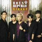 BOYS REPUBLIC/Closer 〜 キスまでどれくらい? 【CD】
