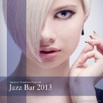 (V.A.)/JAZZ BAR 2013 【CD】