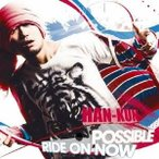 HAN-KUN/POSSIBLE/RIDE ON NOW 【CD】
