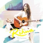 Rihwa/TO: Summer《通常盤》 【CD】