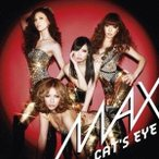 MAX/CAT'S EYE 【CD+DVD】