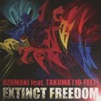UZUMAKI feat.TAKUMA(10-FEET)/EXTINCT FREEDOM 【CD】
