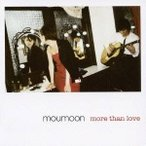 moumoon/more than love 【CD+DVD】