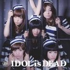 BiS/IDOL is DEAD 【CD】