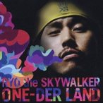RYO the SKYWALKER/ONE-DER LAND 【CD】