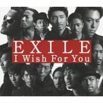 EXILE/I Wish For You 【CD】